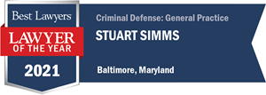 Best Lawyers Lawyer of the Year 2021, Stuart Simms Criminal Defense: General Practice