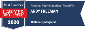 Best lawyers, Lawyer of the Year 2020, Andy Freeman, Personal Injury Litigation - Plaintiffs, Baltimore, Maryland