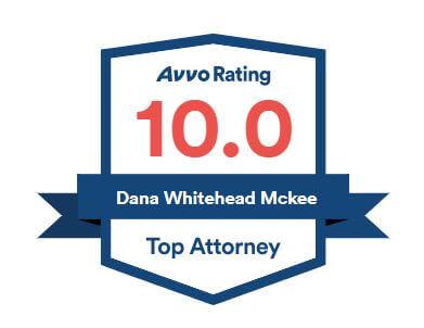 Avvo rating 10.0, Dana Whitehead McKee, Top attorney