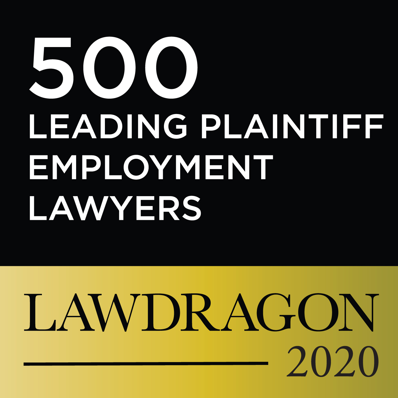 500 Leading Plaintiff Employment Lawyers, Lawdragon 2020
