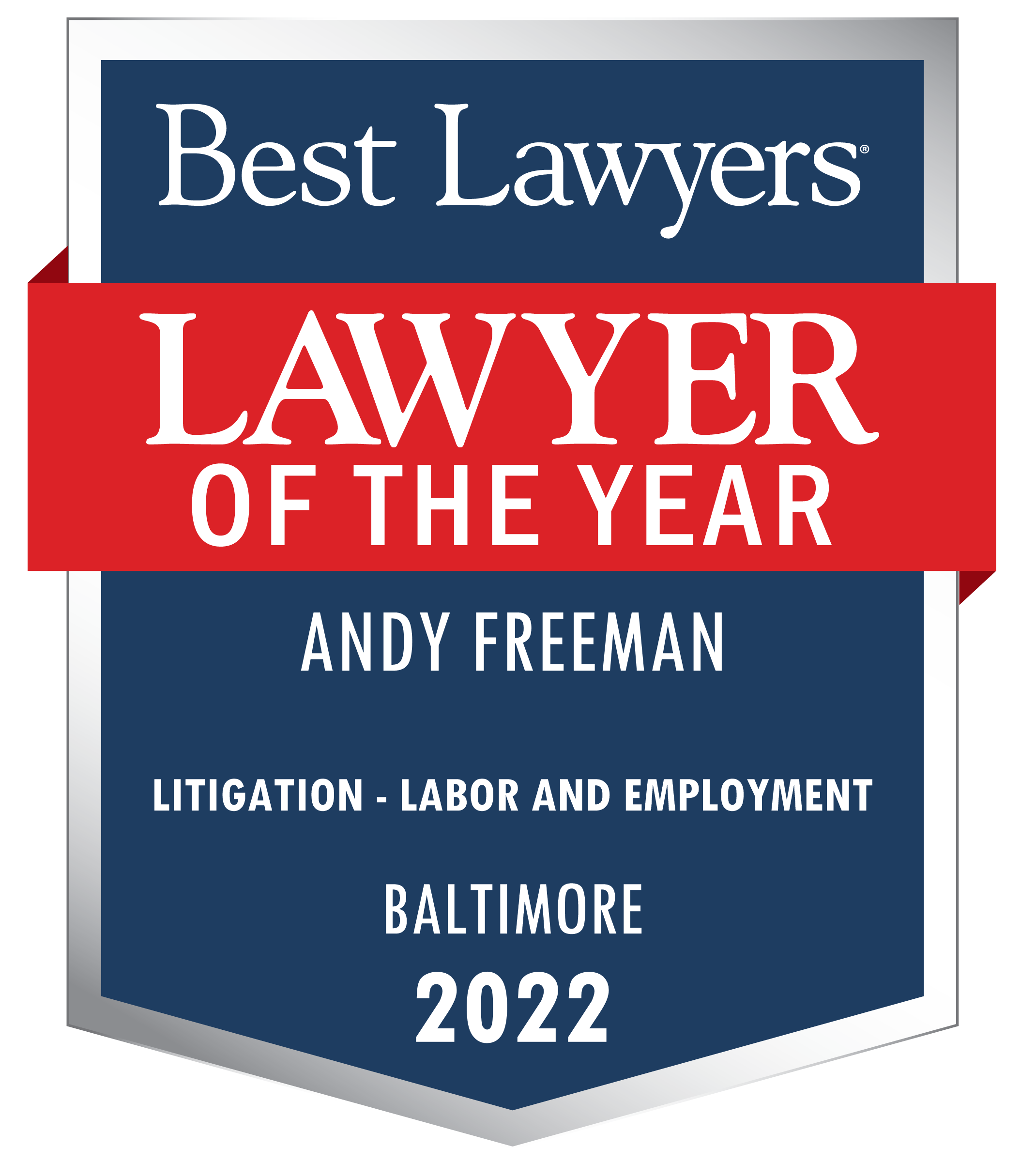 Best Lawyers Lawyer of the Year, Andy Freeman, Litigation - Labor and Employment, Baltimore, 2022