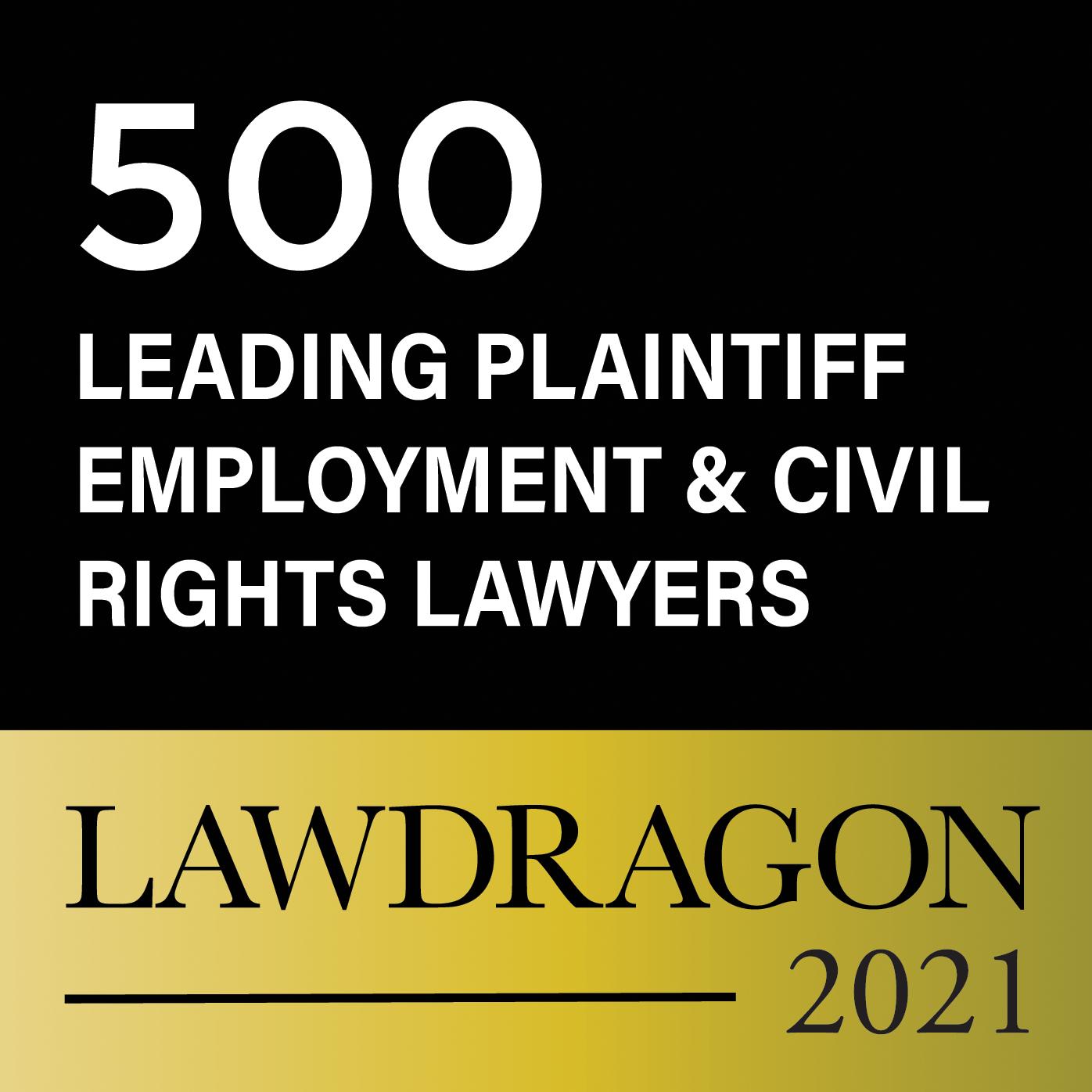 Lawdragon 2021 - 500 Leading Plaintiff Employment & Civil Rights Lawyers